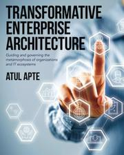 Transformative Enterprise Architecture  by Atul Apte