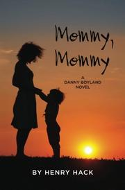 MOMMY, MOMMY by Henry Hack