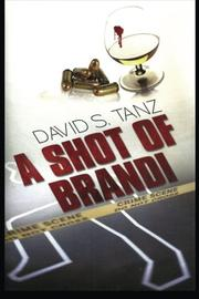 A SHOT OF BRANDI by David S. Tanz