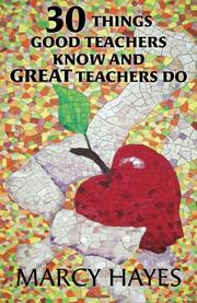 30 Things Good Teachers Know and Great Teachers Do by Marcy Hayes