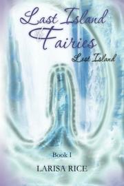 Last Island of Fairies by Larisa Rice