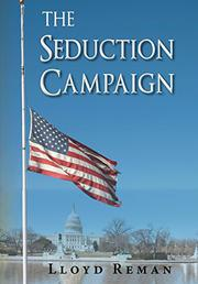 The Seduction Campaign by Lloyd Reman