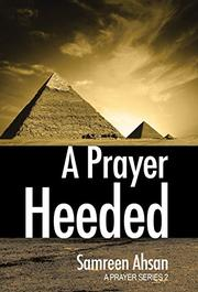 A Prayer Heeded by Samreen Ahsan