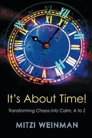 IT'S ABOUT TIME! by Mitzi Weinman