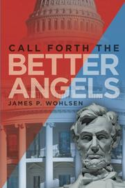 Call Forth the Better Angels by James P. Wohlsen