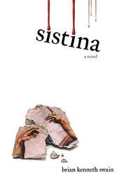 SISTINA by Brian Kenneth Swain