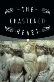 THE CHASTENED HEART by Robert Crooke