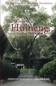 The Wisdom of Huineng, Chinese Buddhist Philosopher by Chu Dongwei