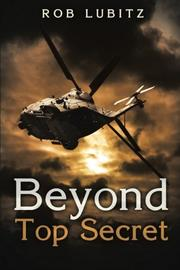 BEYOND TOP SECRET by Rob Lubitz