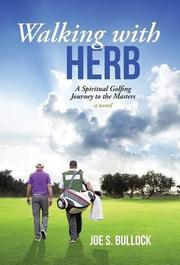 Walking with Herb by Joe S. Bullock