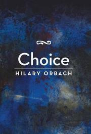 Choice by Hilary Orbach