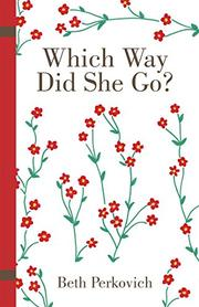 Which Way Did She Go? by Beth Perkovich