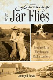 Listening to the Jar Flies by Jimmy R. Lewis