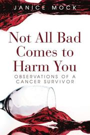 Not All Bad Comes to Harm You by Janice Mock