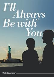 I'll Always Be with You by Violetta Armour