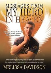 Messages from My Hero in Heaven by Melissa Davidson