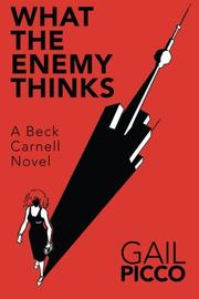 What the Enemy Thinks by Gail Picco