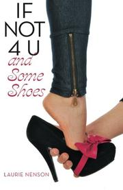 If Not 4 U and Some Shoes by Laurie Nenson