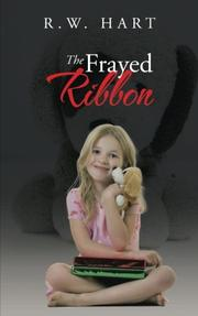 The Frayed Ribbon by R.W. Hart
