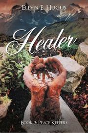 Healer by Ellyn E. Hugus