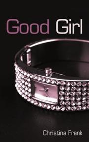 Good Girl by Christina Frank