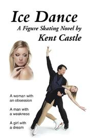 Ice Dance by Kent Castle