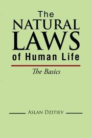 The Natural Laws Of Human Life by Aslan Dzitiev