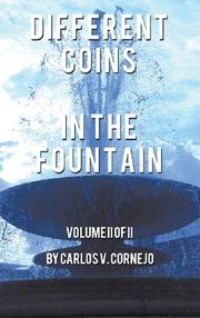 DIFFERENT COINS IN THE FOUNTAIN by Carlos V. Cornejo