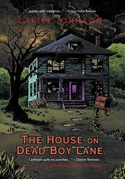 The House on Dead Boy Lane by Carter Johnson