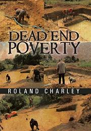 DEAD END POVERTY by Roland Charley