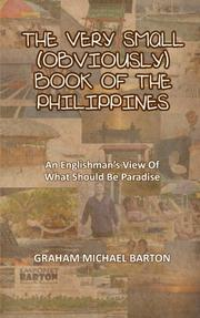 THE VERY SMALL (OBVIOUSLY) BOOK OF THE PHILIPPINES by Graham Michael Barton