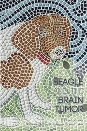 The Beagle and the Brain Tumor by Deon Lock Maas
