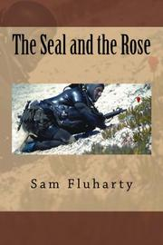 THE SEAL AND THE ROSE by Sam Fluharty