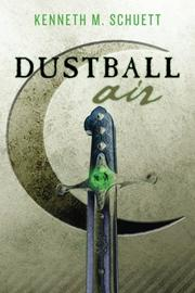 DUSTBALL AIR by Kenneth M. Schuett