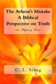 THE ATHEIST'S MISTAKE by C. L. Sihag