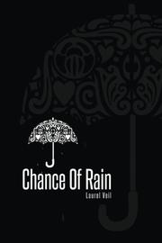 CHANCE OF RAIN by Laurel Veil