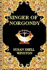 SINGER OF NORGONDY by Susan Shell Winston