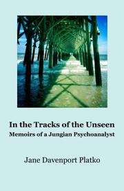 In the Tracks of the Unseen by Jane Davenport Platko