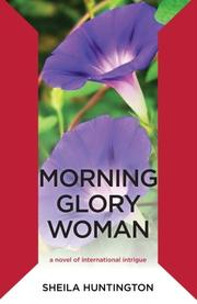 MORNING GLORY WOMAN by Sheila Huntington
