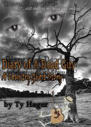 DIARY OF A DEAD GUY by Ty Hager