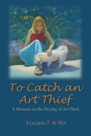 TO CATCH AN ART THIEF by Vivian T-N Ho