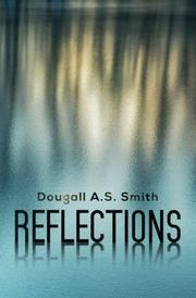 REFLECTIONS by Dougall A.S. Smith