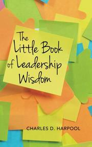 The Little Book of Leadership Wisdom by Charles D. Harpool