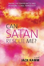 CAN SATAN RESCUE ME? by Jack Kamm