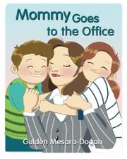 MOMMY GOES TO THE OFFICE by Gulden Mesara-Dogan