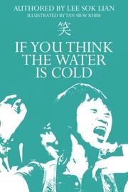 IF YOU THINK THE WATER IS COLD by Lee Sok Lian