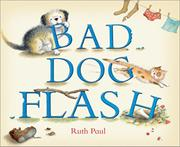 BAD DOG FLASH by Ruth Paul