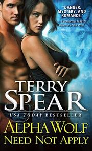 ALPHA WOLF NEED NOT APPLY by Terry Spear