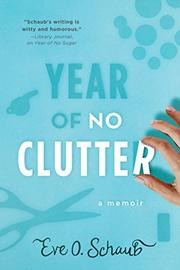 YEAR OF NO CLUTTER by Eve O. Schaub