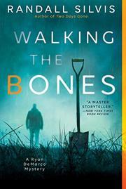 WALKING THE BONES by Randall Silvis